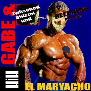 Gabe & El Maryacho – Zwüsched Shizzel und Deepness (Download)
