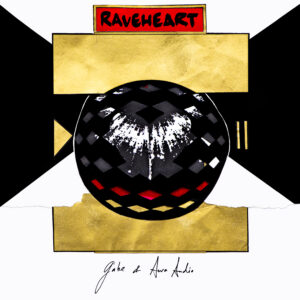 Gabe & AuraAudio – RAVEHEART (Download)